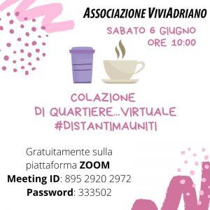 Colazione di quartiere virtuale giugno 2020 locandina - Associazione ViviAdriano