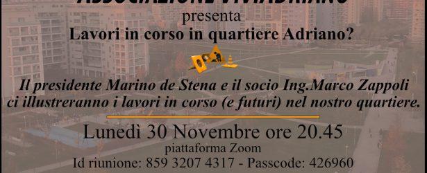 Lavori in corso in q.re Adriano? – Incontro 30 Novembre 2020